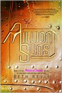A Million Suns (Across the Universe Series #2) by Beth Revis: Book Cover