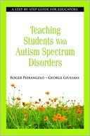 Teaching Students with Autism Spectrum Disorders by Roger Pierangelo: Book Cover