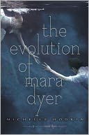 The Evolution of Mara Dyer by Michelle Hodkin: Book Cover