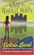 What a Ghoul Wants (Ghost Hunter Mystery Series #7) by Victoria Laurie: NOOK Book Cover