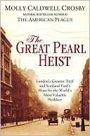 The Great Pearl Heist by Molly Caldwell Crosby: NOOK Book Cover