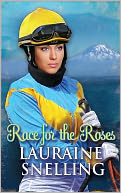 Race for the Roses by Lauraine Snelling: NOOK Book Cover