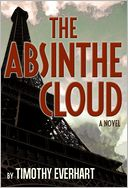 The Absinthe Cloud by Timothy Everhart: NOOK Book Cover