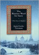 The Russian Word for Snow by Janis Cooke Newman: Book Cover