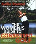 download Women's Guide to Consistent Golf : Learn How to Improve and Enjoy Your Golf Game book