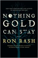 Nothing Gold Can Stay by Ron Rash: Book Cover