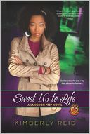Sweet 16 to Life by Kimberly Reid: Book Cover