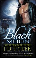 Black Moon (Alpha Pack Series #3) by J. D. Tyler: NOOK Book Cover