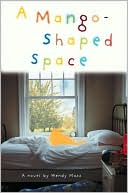 A Mango-Shaped Space by Wendy Mass: Book Cover