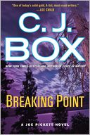 Breaking Point (Joe Pickett Series #13) by C. J. Box: Book Cover