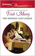 The Sheikh's Last Gamble (Harlequin Presents Series #3093) by Trish Morey: NOOK Book Cover