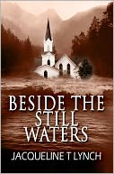 Beside the Still Waters by Jacqueline T. Lynch: NOOK Book Cover