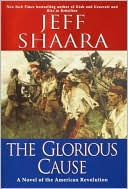 download The Glorious Cause : A Novel of the American Revolution book
