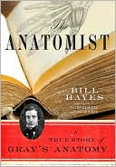download The Anatomist : A True Story of Gray's Anatomy book