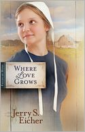 Where Love Grows (Fields of Home Series #3) by Jerry S. Eicher: NOOK Book Cover