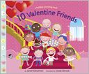 10 Valentine Friends by Janet Schulman: Book Cover