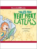 Tales For Very Picky Eaters by Josh Schneider: Audio Book Cover