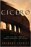 Cicero by Anthony Everitt: Book Cover