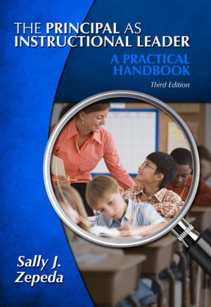 The Principal As Instructional Leader: A Practical Handbook