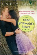 Sean Griswold's Head by Lindsey Leavitt: Book Cover