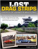 Lost Drag Strips by Tommy Lee Byrd: Book Cover