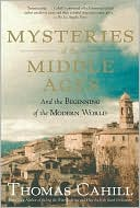 Mysteries of the Middle Ages by Thomas Cahill: Book Cover