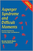 Asperger Syndrome and Difficult Moments by Brenda Smith Myles: NOOK Book Cover