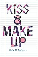 Kiss & Make Up by Katie D. Anderson: Book Cover