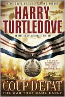 Coup d'Etat (War That Came Early Series #4) by Harry Turtledove: Book Cover