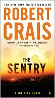 The Sentry (Joe Pike Series #3) by Robert Crais: NOOK Book Cover