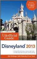 The Unofficial Guide to Disneyland 2013 by Bob Sehlinger: NOOK Book Cover