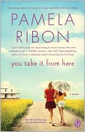 You Take It From Here by Pamela Ribon: NOOK Book Cover