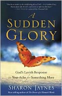 A Sudden Glory by Sharon Jaynes: Book Cover