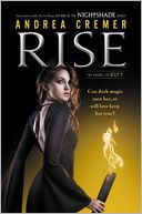 Rise by Andrea Cremer: Book Cover