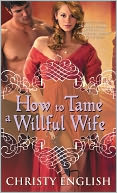 How to Tame a Willful Wife by Christy English: Book Cover