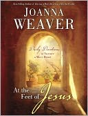 At the Feet of Jesus by Joanna Weaver: NOOK Book Cover