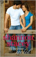 All He Ever Needed by Shannon Stacey: NOOK Book Cover