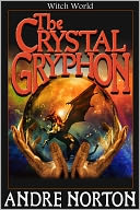 The Crystal Gryphon by Andre Norton: NOOK Book Cover
