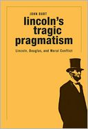 Lincoln's Tragic Pragmatism by John Burt: Book Cover