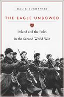 The Eagle Unbowed by Halik Kochanski: Book Cover