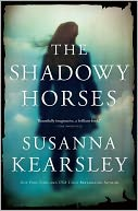 Shadowy Horses by Susanna Kearsley: NOOK Book Cover