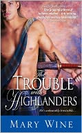 The Trouble with Highlanders by Mary Wine: NOOK Book Cover