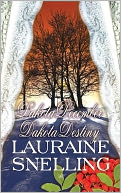 Dakota December and Dakota Destiny by Lauraine Snelling: NOOK Book Cover