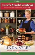 Lizzie's Amish Cookbook: Favorite Recipes from Three Generations of Amish Cooks