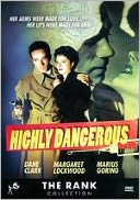 Highly Dangerous with Margaret Lockwood