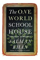 The One World Schoolhouse by Salman Khan: Book Cover