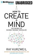 How to Create a Mind by Ray Kurzweil: Item Cover