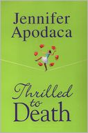 Thrilled To Death by Jennifer Apodaca: NOOK Book Cover