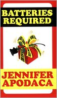 Batteries Required by Jennifer Apodaca: NOOK Book Cover
