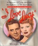 download ı love <b>lucy</b> : the complete picture history of the most